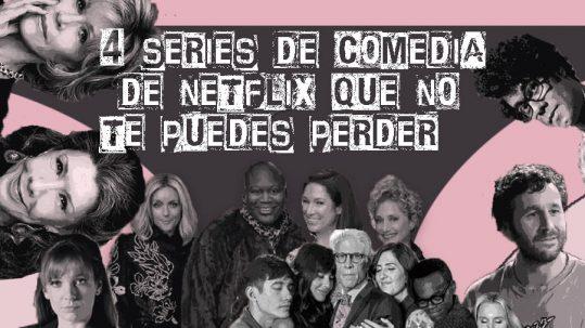 4 series de comedia que no te puedes perder